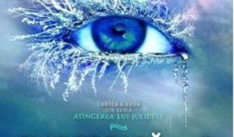Cartea Elibereaza-ma. Seria Atingerea lui Juliette. Vol.2 – Tahereh Mafi (download, pret, reducere)