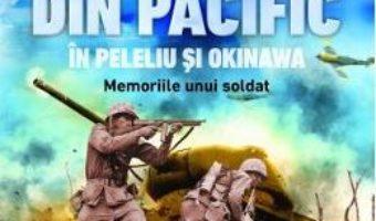 Cartea Razboiul din pacific in Peleliu si Okinawa – E.B. Sledge (download, pret, reducere)