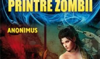 Cartea Manual de supravietuire printre zombii – Anonimus (download, pret, reducere)