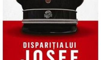 Cartea Disparitia lui Josef Mengele – Olivier Guez (download, pret, reducere)