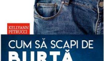 Cartea Cum sa scapi de burta in 10 zile – Kellyann Petrucci (download, pret, reducere)