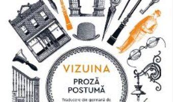 Cartea Vizuina. Proza postuma – Franz Kafka (download, pret, reducere)