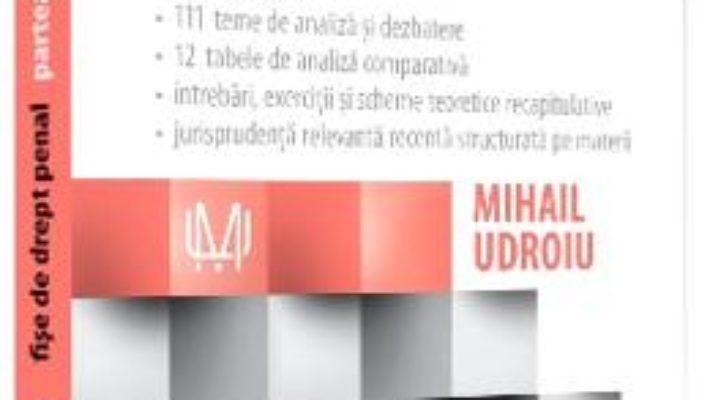 Cartea Fise de drept penal. Partea generala Ed.6 – Mihail Udroiu (download, pret, reducere)
