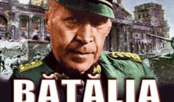 Cartea Batalia Berlinului. Memorii – Helmuth Weidling (download, pret, reducere)