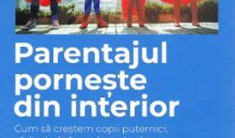 Cartea Parentajul porneste din interior – Dr. Holan Liang (download, pret, reducere)