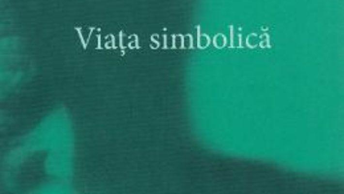 Cartea Opere complete 18/2: Viata simbolica – C.G. Jung (download, pret, reducere)