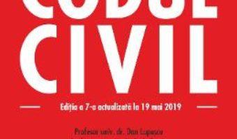 Cartea Codul civil. Editia 7. Act. 19 mai 2019 (download, pret, reducere)