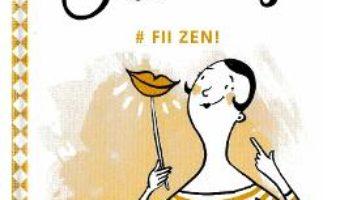 Cartea Miss Trendy – Fii zen! (download, pret, reducere)