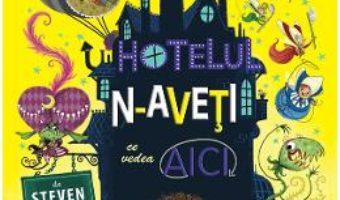 Cartea Hotelul n-aveti ce vedea aici – Steven Butler (download, pret, reducere)