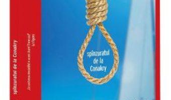 Cartea Spinzuratul de la Conakry – Jean-Christophe Rufin (download, pret, reducere)