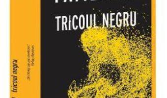 Cartea Tricoul negru – Jorge Zepeda Patterson (download, pret, reducere)