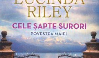 Cartea Cele sapte surori. Povestea Maiei – Lucinda Riley (download, pret, reducere)
