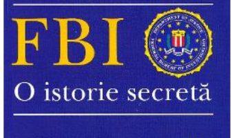 Cartea FBI, o istorie secreta – Tim Weiner (download, pret, reducere)