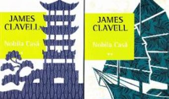 Cartea Nobila Casa Vol.1+2 – James Clavell (download, pret, reducere)