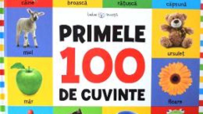 Cartea Bebe invata – Primele 100 de cuvinte (download, pret, reducere)