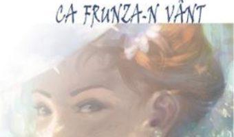 Cartea Ca frunza-n vant – Doina Popa (download, pret, reducere)