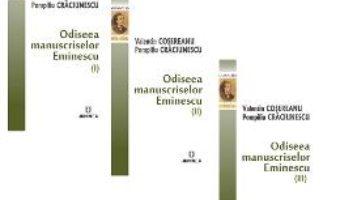 Cartea Odiseea manuscriselor Eminescu. Set 3 vol. – Valentin Cosereanu, Pompiliu Craciunescu (download, pret, reducere)