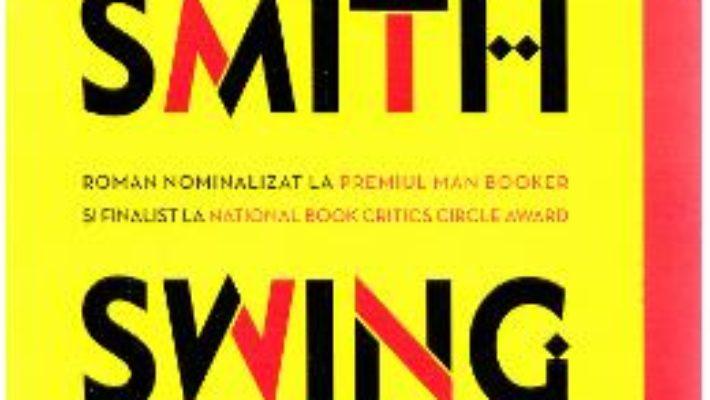 Cartea Swing Time – Zadie Smith (download, pret, reducere)