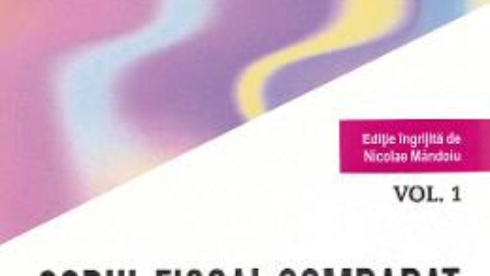 Cartea Codul fiscal comparat 2018-2019 vol.1-3 (download, pret, reducere)