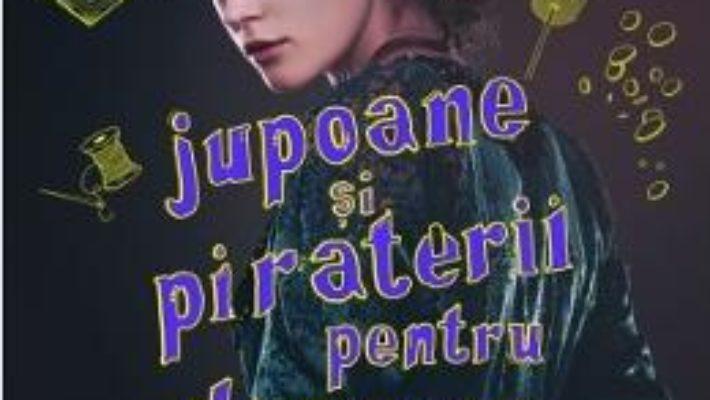 Cartea Ghid de jupoane si piraterii pentru doamne – Mackenzi Lee (download, pret, reducere)