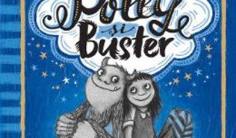 Cartea Polly si Buster: Vrajitoarea rebela si Monstrul sentimental – Sally Rippin (download, pret, reducere)
