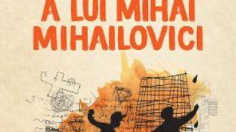 Cartea Ziua de nastere a lui Mihai Mihailovici – Dumitru Crudu (download, pret, reducere)