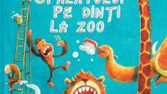 Cartea Ziua spalatului pe dinti la zoo – Sophie Schoenwald, Gunther Jakobs (download, pret, reducere)
