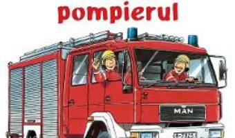 Cartea Prietenul meu, pompierul – Ralf Butschkow (download, pret, reducere)