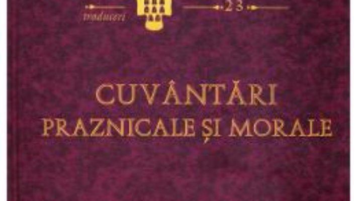 Cartea Cuvantari praznicale si morale – Sfantul Grigorie de Nazianz (download, pret, reducere)