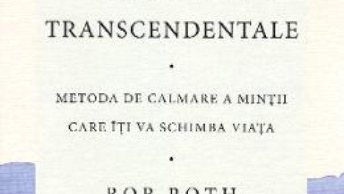 Cartea Puterea transformatoare a meditatiei transcedentale – Bob Roth (download, pret, reducere)