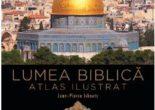 Cartea Lumea biblica. Atlas ilustrat – Jean-Pierre Isbouts (download, pret, reducere)