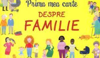 Cartea Prima mea carte despre familie (download, pret, reducere)