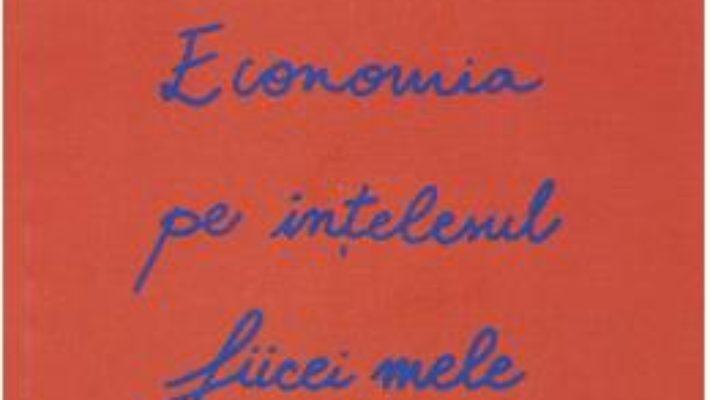 Cartea Economia pe intelesul fiicei mele – Yanis Varoufakis (download, pret, reducere)
