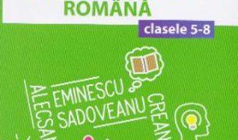Cartea Memorator de limba si literatura romana – Clasele 5-8 – Mihaela Daniela Cirstea (download, pret, reducere)