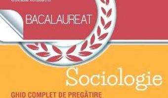 Cartea Bacalaureat 2019 Sociologie – Cecilia Ionescu (download, pret, reducere)