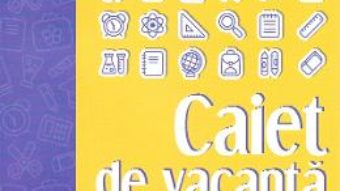 Cartea Caiet de vacanta – Matematica – Clasa 6 – Maria Zaharia (download, pret, reducere)