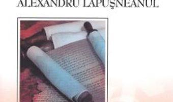 Cartea Amintiri din junete. Alexandru Lapusneanul – Constantin Negruzzi (download, pret, reducere)