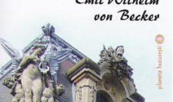 Cartea Bucurestii sculptorului Emil Wilhelm von Becker – Victoria Dragu-Dimitriu (download, pret, reducere)