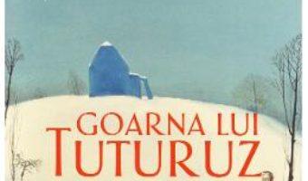 Cartea Goarna lui Tuturuz – Stefan Mitroi (download, pret, reducere)