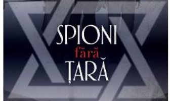 Cartea Spioni fara tara – Matti Friedman (download, pret, reducere)