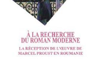 Cartea A la recherche du roman moderne – Liviu Leonte (download, pret, reducere)