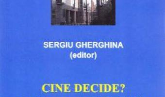Cartea Cine decide? – Sergiu Gherghina (download, pret, reducere)