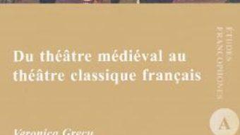 Cartea Du theatre medieval au theatre classique francais – Veronica Grecu (download, pret, reducere)