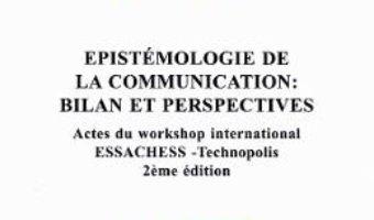 Cartea Epistemologie de la communication: bilan et perspectives – Stefan Bratosin (download, pret, reducere)
