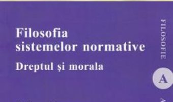 Cartea Filosofia sistemelor normative – Raluca Muresan (download, pret, reducere)