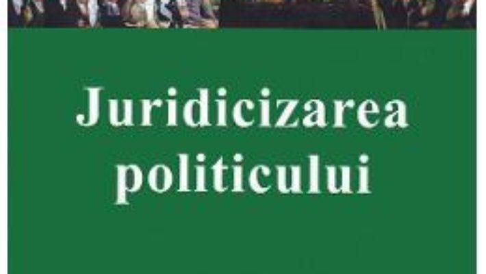 Cartea Juridicizarea politicului – Jacques Commaille, Laurence Dumoulin, Cecile Robert (download, pret, reducere)