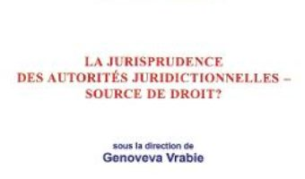 Cartea La jurisprudence des autorites juridictionnelles – source de droit? – Genoveva Vrabie (download, pret, reducere)