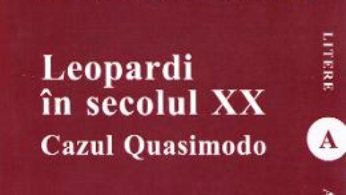 Cartea Leopardi in secolul XX. Cazul Quasimodo – Aurora Firta (download, pret, reducere)