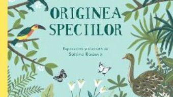 Cartea Originea speciilor – Sabina Radeva, Charles Darwin (download, pret, reducere)