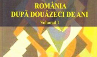 Cartea Romania dupa douazeci de ani – Vol.1 – Vasile Boari, Natalia Vlas, Radu Murea (download, pret, reducere)